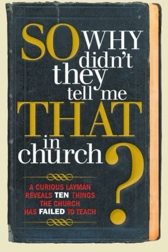 why didn't they tell me that in church
